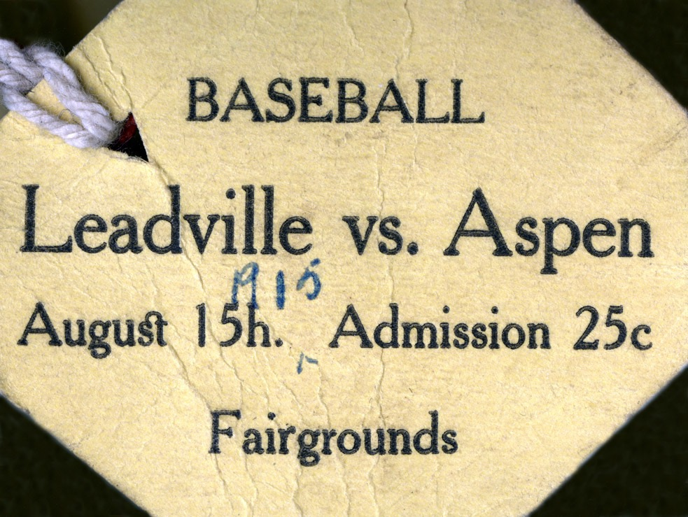 A ticket from 1915 to a game at Aspen's Athletic Park, also known as the Fairgrounds, one of two base fields at the time.